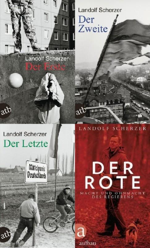 """Die Reihe """"Der Erste"""" (1988/1997), """"Der Zweite"""" (1997), """"Der Letzte"""" (2000) und """"Der Rote"""" (2015) aus dem Werk von Landolf Scherzer. Erschienen beim Aufbau Verlag Berlin."""