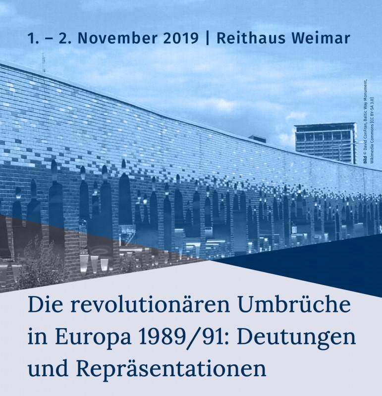 1. – 2. November 2019| Reithaus Weimar, Die revolutionären Umbrüche in Europa 1989/91: Deutungen und Repräsentationen